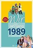 Wir vom Jahrgang 1989 - Kindheit und Jugend (Jahrgangsbände / Geburtstag)