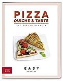 Pizza, Quiche & Tarte: Die besten Rezepte (Easy Kochbücher)