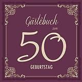 Gästebuch zum 50. Geburtstag: Alles Gute zum 50. Geburtstag   Gästebuch Deko zur Feier vom 50.Geburtstag für Mann oder Frau   Geschenk & ...   Buch für...