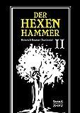 Der Hexenhammer: Malleus Maleficarum.: Zweiter Teil