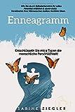 Enneagramm: Entschlüsseln Sie mit 9 Typen die menschliche Persönlichkeit! — Wie Sie durch Selbsterkenntnis Ihr volles Potential entfalten & durch tiefes...