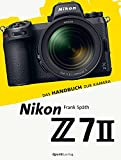 Nikon Z 7II: Das Handbuch zur Kamera (dpunkt.kamerabuch)
