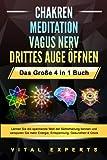 CHAKREN   MEDITATION   VAGUS NERV   DRITTES AUGE ÖFFNEN - Das Große 4 in 1 Buch: Lernen Sie die spannende Welt der Selbstheilung kennen und verspüren Sie...