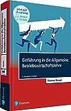 Einführung in die Allgemeine Betriebswirtschaftslehre. Mit MyLab BWL (Pearson Studium - Economic BWL)