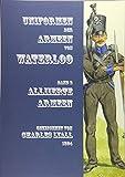 Uniformen der Armeen von Waterloo: Band 2: Die Alliierte Armee von 1815 mit Niederländisch-belgischen, Hannoverschen (inkl. der Königlich-Deutschen ......