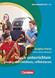 Scriptor Praxis: Musik unterrichten: planen, durchführen, reflektieren - Buch