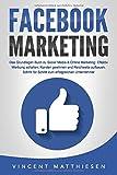 FACEBOOK MARKETING - Das Grundlagen Buch zu Social Media & Online Marketing: Effektiv Werbung schalten, Kunden gewinnen und Reichweite aufbauen. Schritt für...