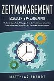 ZEITMANAGEMENT - Exzellente Organisation: Wie Sie mit klugen Mindset-Strategien Stress überwinden, besser lernen, Ihren Schlaf optimieren und nachweislich Ihre...