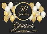 50. Geburtstag Gästebuch: Vintage Gästebuch Zum Eintragen und zum Ausfüllen für Glückwünsche für das Geburtstagskind als Erinnerung; Motiv: Schwarz Gold...