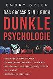 Dunkle Psychologie - Das große 5 in 1 Buch: Techniken der Manipulation   Dunkle Gedankenkontrolle durch NLP   Verführungs- und Überzeugungstaktiken  ...
