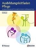 Ausbildungsleitfaden Pflege: Kompetenzförderung durch lernergebnisorientierte Ausbildungsnachweise