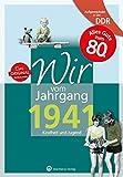 Aufgewachsen in der DDR - Wir vom Jahrgang 1941: Kindheit und Jugend: 80. Geburtstag