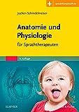 Anatomie und Physiologie: für Sprachtherapeuten - Mit Zugang zur Medizinwelt