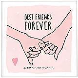 Best Friends Forever - das Erinnerungsalbum für die beste Freundin zum Ausfüllen | Freundebuch für Mädchen und Erwachsene | Erinnerungsbuch beste Freundin |...