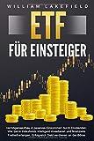 ETF FÜR EINSTEIGER - Vermögensaufbau & passives Einkommen durch Dividenden: Wie Sie in Indexfonds intelligent investieren und finanzielle Freiheit erlangen....