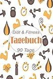 Diät & Fitness Tagebuch 90 Tage: 90 tage challenge  Das 13-Wochen-Tagebuch   Diättagebuch für Essensplanung und Sport