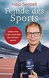 Feinde des Sports: Undercover in der Unterwelt des Spitzensports