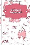 Bulimie Tagebuch: Als Selbsthilfe zum Ausfüllen & Ankreuzen mit therapeutischen Ernährungstagebuch, 30-Tage-Selbstliebe-Challenge, Schlaftracker, ... Stimmung...