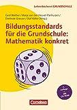 Lehrerbücherei Grundschule: Bildungsstandards für die Grundschule: Mathematik konkret (7. Auflage) - Aufgabenbeispiele - Unterrichtsanregungen -...
