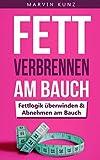 FETT VERBRENNEN AM BAUCH: Fettlogik überwinden & Abnehmen am Bauch