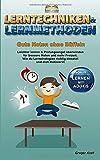 Lerntechniken & Lernmethoden – Gute Noten ohne Büffeln: Leichter lernen & Prüfungsangst überwinden für bessere Noten und mehr Freizeit. Wie du...