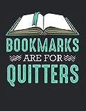 Bookmarks Are For Quitters Leseratte Buch Lesen: A4+ Softcover 120 beschreibbare karierte Seiten   22 x 28 cm (8,5x11 Zoll)