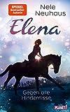 Gegen alle Hindernisse (1) (Elena – Ein Leben für Pferde, Band 1)