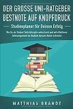 Der große Uni-Ratgeber: BESTNOTE AUF KNOPFDRUCK - Studienplaner für Deinen Erfolg: Wie Du als Student Selbstdisziplin entwickelst und mit effektivem...