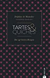 Cook & Style: Tartes & Quiches: Die 147 besten Rezepte.
