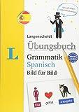 Langenscheidt Übungsbuch Grammatik Spanisch Bild für Bild - Das visuelle Übungsbuch für den leichten Einstieg (Langenscheidt Übungsbuch Grammatik Bild für...