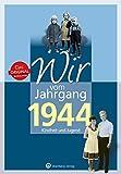 Wir vom Jahrgang 1944 - Kindheit und Jugend (Jahrgangsbände/Geburtstag)