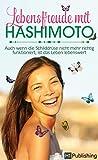 Lebensfreude mit Hashimoto: Auch wenn die Schilddrüse nicht mehr richtig funktioniert, ist das Leben lebenswert!