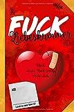 Das Fuck Liebeskummer Buch: Mach dieses Buch fertig. Nicht dich. (Kreativbücher, Band 4)