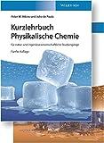 Physikalische Chemie: für natur- und ingenieurwissenschaftliche Studiengänge. Set aus Lehrbuch und Arbeitsbuch