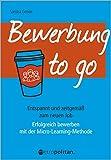 Bewerbung to go: Erfolgreich bewerben mit der Micro-Learning-Methode (metropolitan Bücher): Entspannt und zeitgemäß zum neuen Job; Erfolgreich bewerben mit...