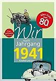 Wir vom Jahrgang 1941 - Kindheit und Jugend (Jahrgangsbände): 80. Geburtstag
