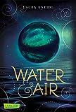 Water & Air: Romantische New Adult Dystopie von Bestsellerautorin Laura Kneidl