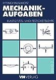 Mechanik - Aufgaben: Elastizitäts- und Festigkeitslehre (VDI-Buch)
