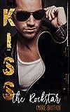 Kiss the Rockstar (Die Rockstar-Romance-Reihe 1)