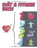 Diät & Fitness Buch: 90 Tage Tagebuch zum Ausfüllen - verfolge deine Ziele und tracke deine Tage