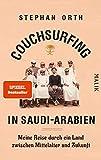 Couchsurfing in Saudi-Arabien: Meine Reise durch ein Land zwischen Mittelalter und Zukunft