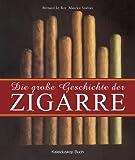 Die große Geschichte der Zigarre