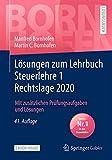 Lösungen zum Lehrbuch Steuerlehre 1 Rechtslage 2020: Mit zusätzlichen Prüfungsaufgaben und Lösungen (Bornhofen Steuerlehre 1 LÖ)