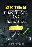 Aktien für Einsteiger 2020 - Der Exklusive Investment Guide: Vom Anfänger zum Intelligenten Investor in 30 Tagen- Wie Sie in der Wirtschaftskrise 2020 ......