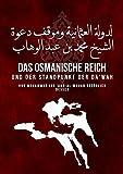 Das osmanische Reich: Und der Standpunkt der Da'wa