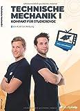 Technische Mechanik 1 - kompakt für Studierende: von Kraft bis Reibung