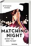 Matching Night, Band 1: Küsst du den Feind? (Matching Night, 1)