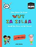 Islam Bücher für Kinder - Wut im Islam - Gemäß dem Koran und der Sunnah (mit Aktivitäten): Aus der Buchreihe: Der Islam den Kindern erklärt - Ein ......
