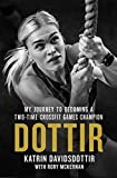 Davidsdottir, K: Dottir: My Journey to Becoming a Two-Time Crossfit Games Champion