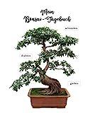 Mein Bonsai-Tagebuch: Notiere alles rund um deine Baum-Zwerge und beobachte, wie sie sich entwickeln
